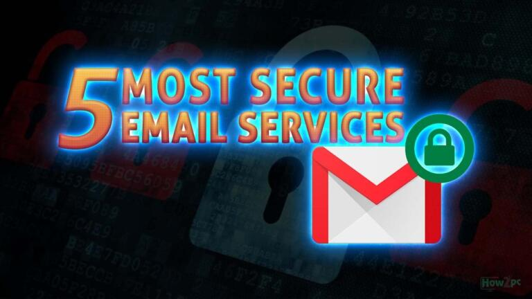 5 Most Secure Email Service Providers You Need To Know About