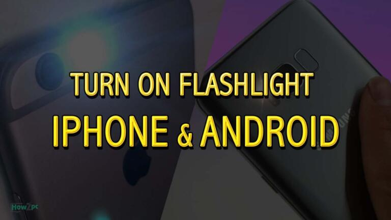 How to turn on flashlight on your iPhone and Android devices