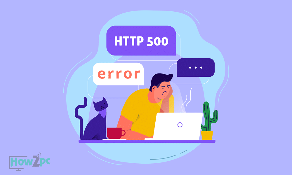 HTTP Error 500 Explained And How To Fix 500 Internal Server Error