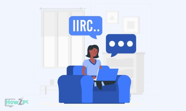 What Does IIRC Stands For? And How You Should Use It