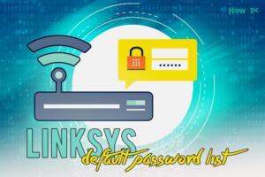 Linksys Router Default Password List