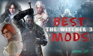The List of Best Witcher 3 Mods You Should Try in 2021