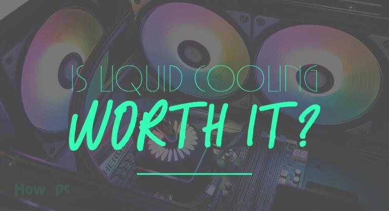 Is Liquid Cooling Worth it?