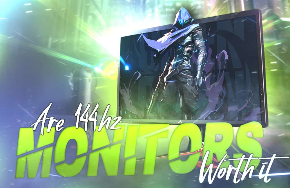 Are 144hz Monitors Worth it, and Does Refresh Rate Matter?