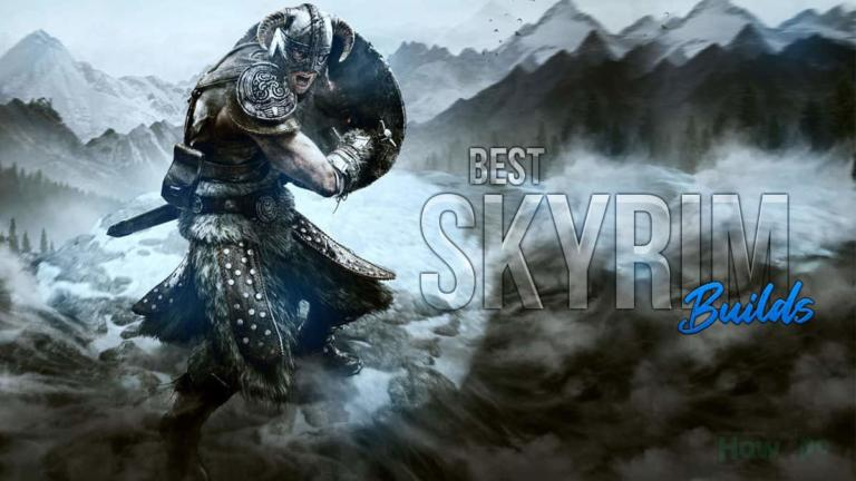 Best Skyrim Builds You Should Try in 2021