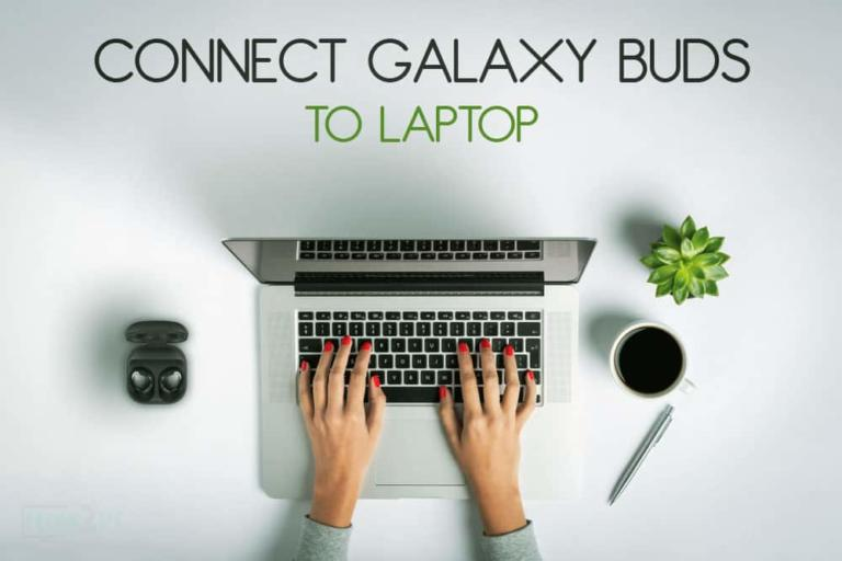 How to Connect Galaxy Buds to Laptop (Windows and Mac)