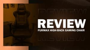 Furmax Gaming Chair Review – The Budget King?